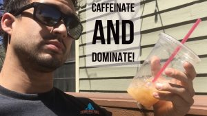 Caffeinate and Dominate