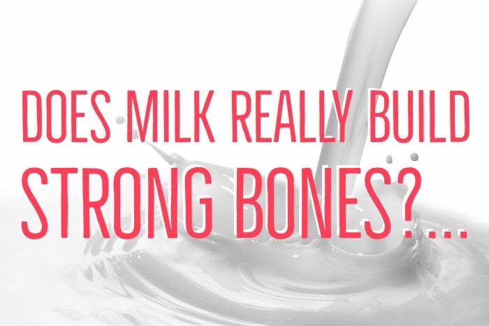 Does milk really build strong bones?